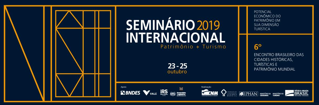 Seminário Internacional sobre Potencial Econômico do Patrimônio em sua Dimensão Turística e o 6º Encontro Brasileiro das Cidades Históricas, Turísticas e Patrimônio Mundial
