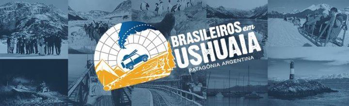 Brasileiros em Ushuaia - Uma odisseia pela Patagônia Fantástica Argentina
