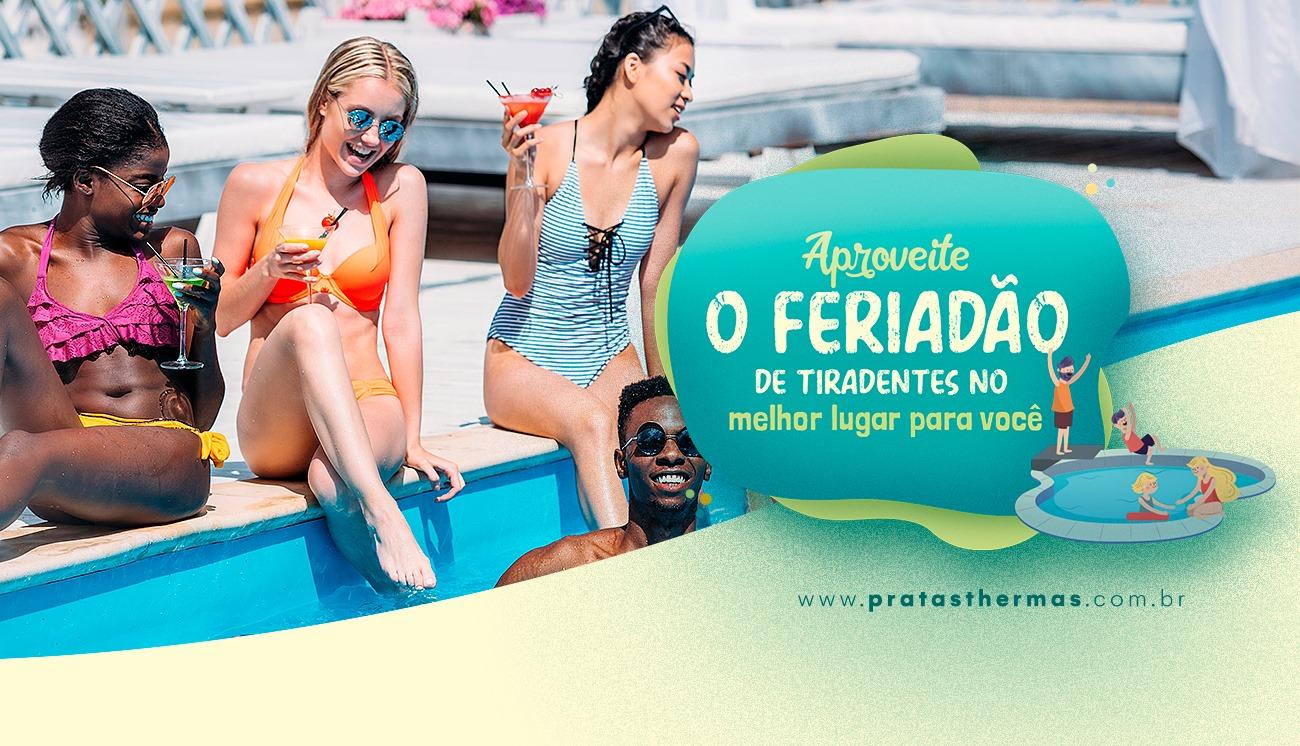 Feriadão de Tiradentes no Pratas Thermas Resort & Convention - Não deixe a sua reserva para última hora.