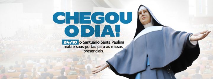 Santuário Santa Paulina prepara retorno das Missas presenciais